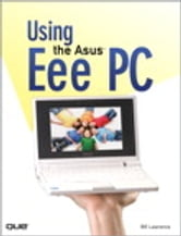 Using the Asus Eee PC ebook by Bill Lawrence