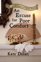 An Excuse for Poor Conduct ebook by Kate Dolan