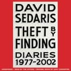 Theft by Finding - Diaries (1977-2002) audiobook by David Sedaris, Gary Carpenter