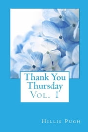 Thank You Thursday, Vol. 1 ebook by Hillis Pugh