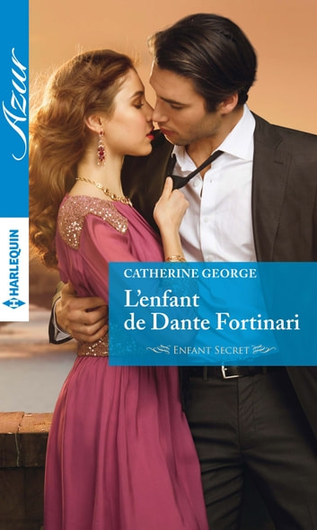 L'enfant de Dante Fortinari ebook by Catherine George