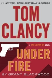 Tom Clancy Under Fire - A Campus Novel ebook by Grant Blackwood