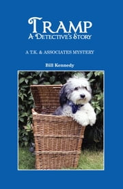 Tramp, A Detective Story - A T.K. & Associates Mystery ebook by Bill Kennedy