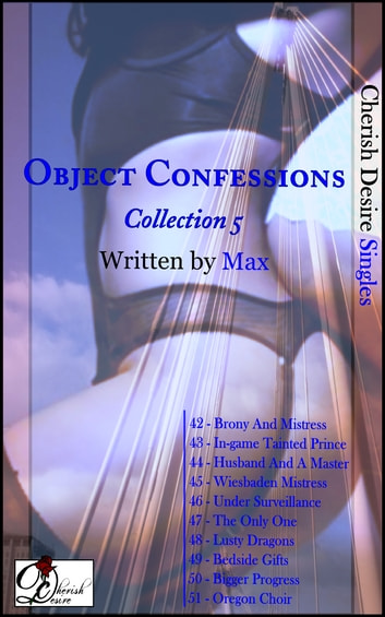 Object Confessions, Collection 5 ebook by Max Cherish
