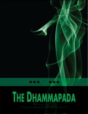 The Dhammapada: Collection of Sayings of the Buddha - Collection of Sayings of the Buddha ebook by Anonymous, F. Max Muller