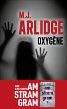 Oxygène - Prix POLAR Cognac ebook by M. J. ARLIDGE, Séverine QUELET