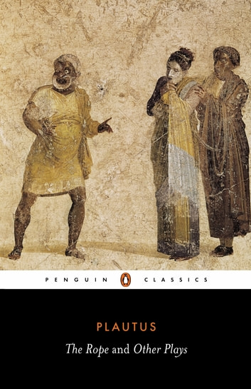 The Rope and Other Plays ebook by Plautus