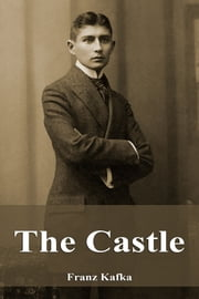 The Castle ebook by Franz Kafka