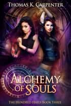 Alchemy of Souls ebook by Thomas K. Carpenter