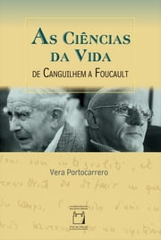 As ciências da vida: de Canguilhem a Foucault ebook by Vera Portocarrero