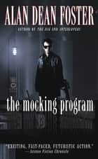 The Mocking Program ebook by Alan Dean Foster