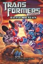Transformers Classified: Battle Mountain ebook by Ryder Windham, Jason Fry