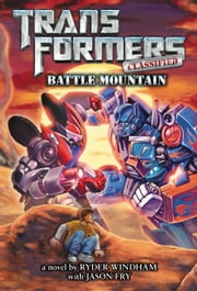 Transformers Classified: Battle Mountain ebook by Ryder Windham,Jason Fry
