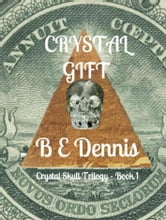 Crystal Gift ebook by B E Dennis