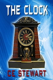 The Clock ebook by CE Stewart