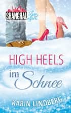 High Heels im Schnee ebook by Karin Lindberg