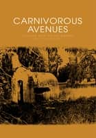 Carnivorous Avenues - Literary and Visual Poems by Stark Hunter ebook by Stark Hunter
