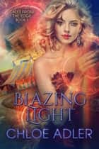 Blazing Light - A Reverse Harem Paranormal Romance ebook by