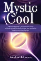 Mystic Cool ebook by Don Joseph Goewey