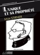 L'unique et sa propriété ebook by Max Stirner