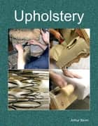 Upholstery ebook by Arthur Bevin