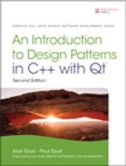 Introduction to Design Patterns in C++ with Qt ebook by Alan Ezust,Paul Ezust