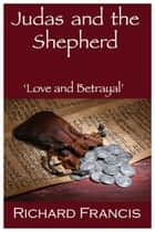 Judas and the Shepherd ebook by Richard Francis