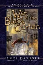 War of the Black Curtain ebook by James Dashner