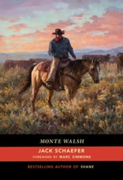 Monte Walsh ebook by Jack Schaefer, Marc Simmons