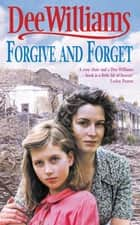 Forgive and Forget - A moving saga of the sorrows and fortunes of war ebook by Dee Williams