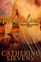 Maximilian ebook by Catherine Lievens