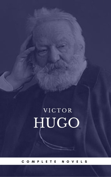 Hugo, Victor: The Complete Novels (Book Center) (The Greatest Writers of All Time) ebook by Victor Hugo