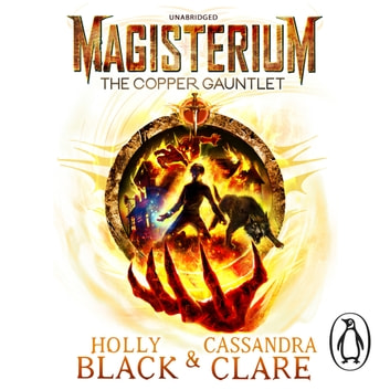 Magisterium: The Copper Gauntlet audiobook by Cassandra Clare,Holly Black