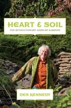 Heart & Soil ebook by Des Kennedy