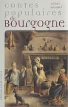 Contes populaires de Bourgogne ebook by Michel Hérubel