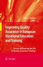 Improving Quality Assurance in European Vocational Education and Training ebook by Adrie J. Visscher