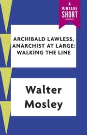 Archibald Lawless, Anarchist at Large ebook by Walter Mosley