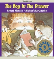 The Boy in the Drawer - Read-Aloud Edition ebook by Robert Munsch,Michael Martchenko
