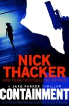 Containment - An utterly gripping and addictive action thriller ebook by Nick Thacker