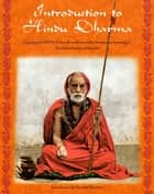 Introduction to Hindu Dharma - Illustrated ebook by Michael Oren Fitzgerald