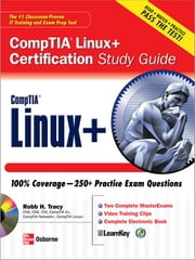 Linux+ Certification Study Guide ebook by Robb Tracy