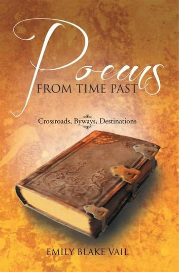 Poems from Time Past ebook by Emily Blake Vail