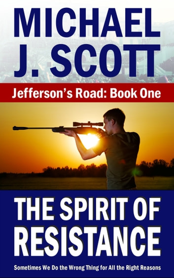 The Spirit of Resistance ebook by Michael J. Scott