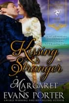 Kissing A Stranger - The Islanders Series, Book 1 ebook by Margaret Evans Porter