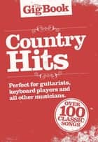 The Gig Book: Country Hits ebook by Wise Publications