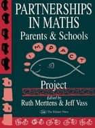 Partnership In Maths: Parents And Schools ebook by Ruth Merttens,Jeff Vass