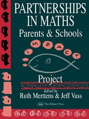 Partnership In Maths: Parents And Schools - The Impact Project ebook by Ruth Merttens,Jeff Vass