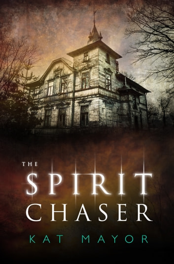 The Spirit Chaser ebook by K.M. Montemayor