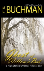 Ghost of Willow's Past ebook by M. L. Buchman