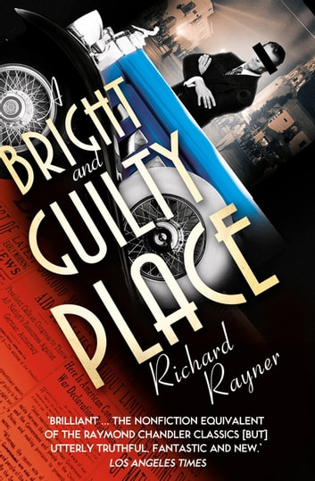 A Bright and Guilty Place - Murder in L.A. ebook by Richard Rayner